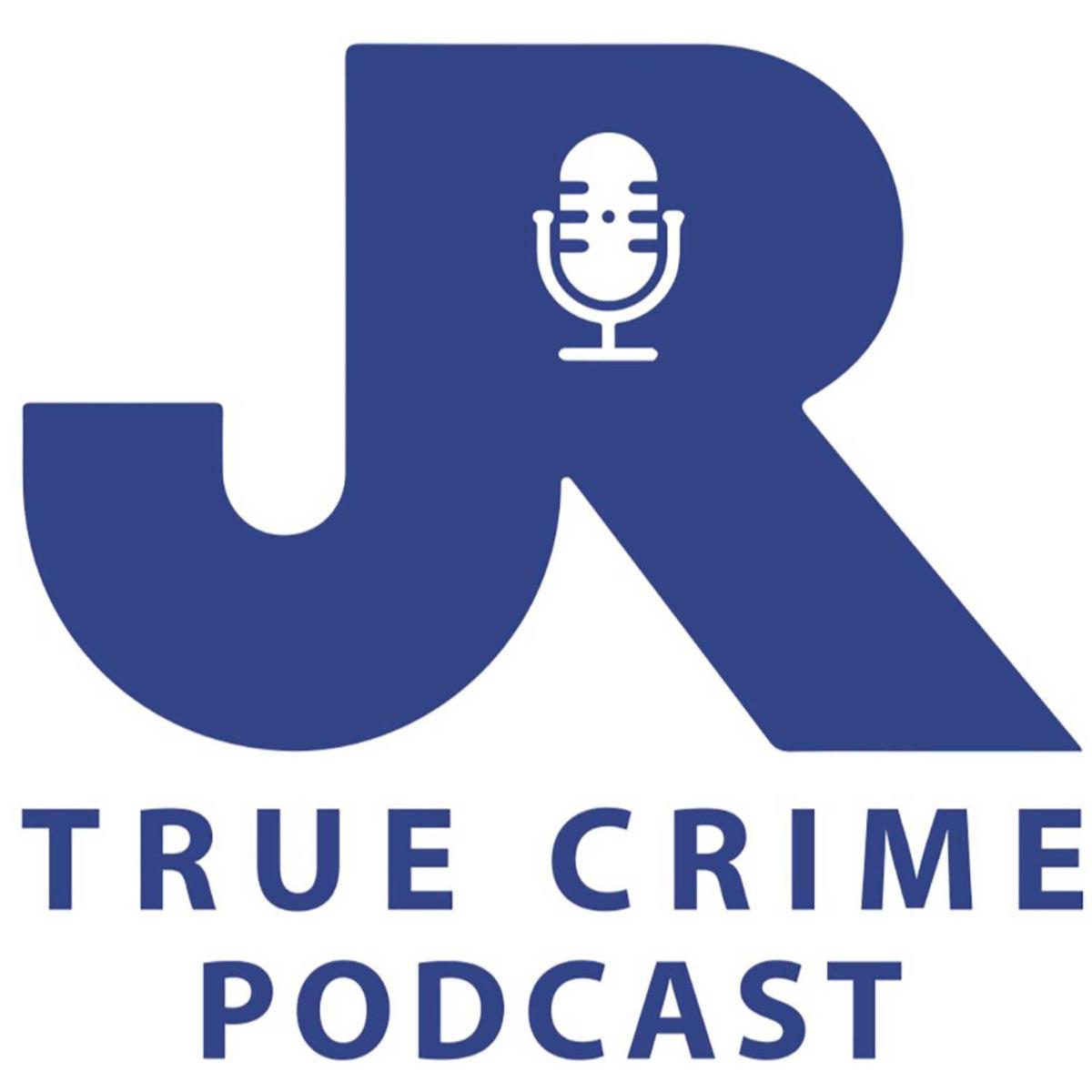 JR True Crime Podcast