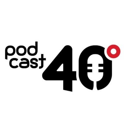 Podcast 40 Graus