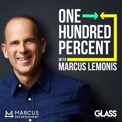 One Hundred Percent with Marcus Lemonis:Wondery | Marcus Entertainment | Glass Entertainment