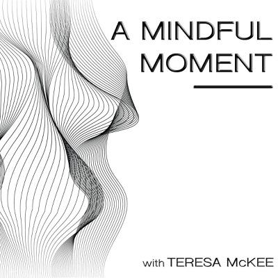 A Mindful Moment:A Mindful Moment