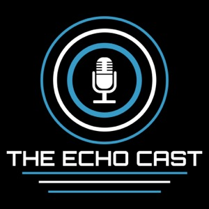 The ECHO Cast | A Gaming Podcast