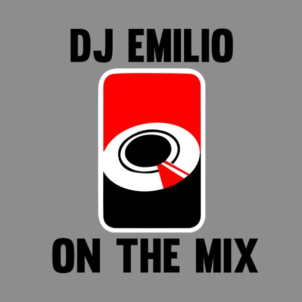 Dj Emilio On The Mix