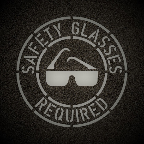 Safety Glasses Required-From Shop to Farm