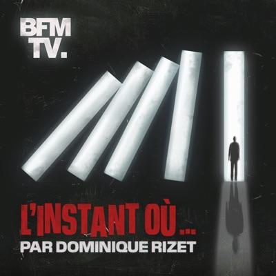 L'instant où...:BFMTV