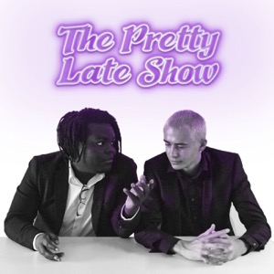 The Pretty Late Show