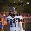 Locked in Sports Podcast artwork