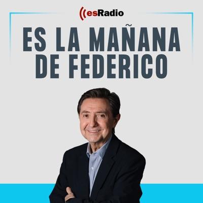 Es la Mañana de Federico:esRadio