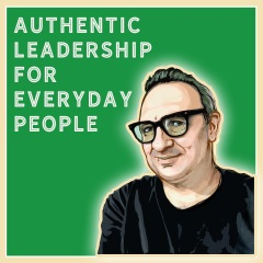 Authentic Leadership for Everyday People