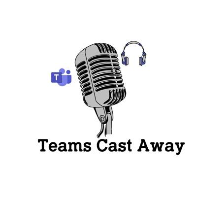 Teams Cast Away Podcast #3 Migrere fra S4B til Teams