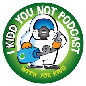 I KIDD You Not with Joe Kidd