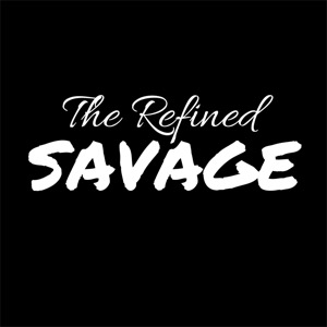 Refined Savage Podcast