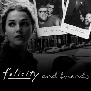 Felicity and Friends