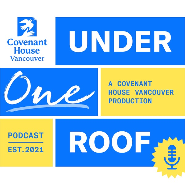Under One Roof: A Covenant House Vancouver Production Artwork