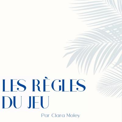 Les Règles du Jeu par Clara Moley