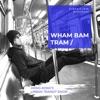 Wham Bam Tram artwork