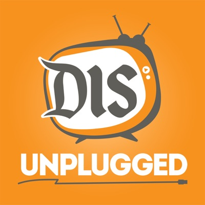 The DIS Unplugged - A Weekly Roundtable Discussion About All Things Disney World:The DIS