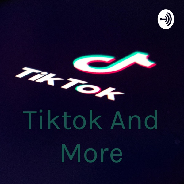 Tiktok And More