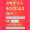 Under A Bootleg Sky: The Live U2 Podcast