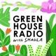 GREENHOUSE RADIO with Shaula