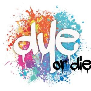 Dye or die