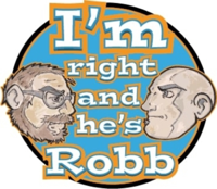 I'm Right and He's Robb podcast