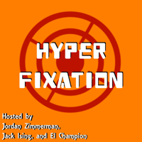 Hyper Fixations podcast