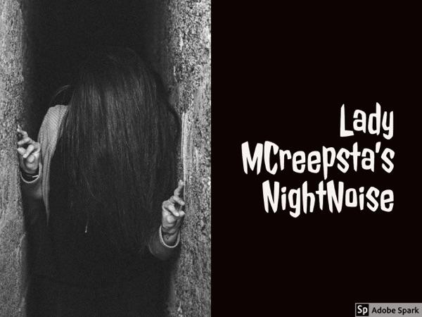 Lady MCreepsta's NightNoise Horror Podcast