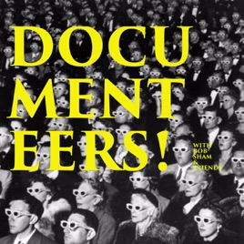 Documenteers: The Documentary Podcast on Apple Podcasts
