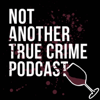 Not Another True Crime Podcast - Betches Media