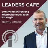 Leaders Cafe: Unternehmensführung, Mitarbeitermotivation und Strategie auf höchstem Niveau