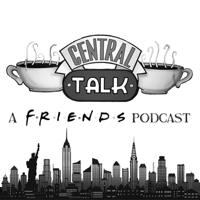 CentralTalk: A Friends Podcast podcast