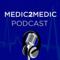 Medic2Medic Podcast