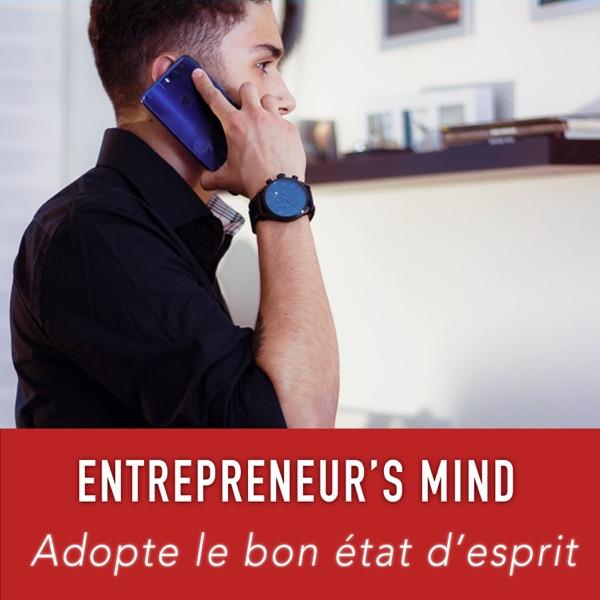 Entrepreneur's Mind - Adopte l'état d'esprit de l'entrepreneur