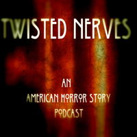 Twisted Nerves - An American Horror Story Podcast podcast