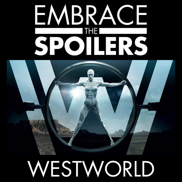 Embrace the Spoilers: Westworld