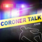 "Coroner Talkâ""¢ 