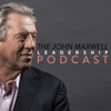 The John Maxwell Leadership Podcast - John Maxwell