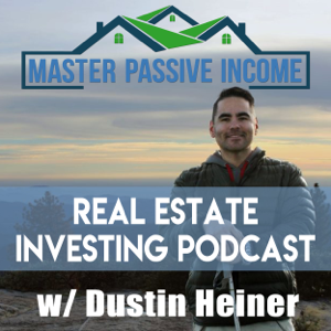 Master Passive Income Podcast - Real Estate Investing in Rental Property with Passive Income