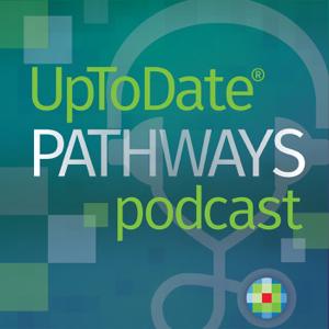 UpToDate Pathways Podcast