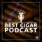 Best Cigar Podcast