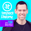 Impact Theory with Tom Bilyeu - Tom Bilyeu