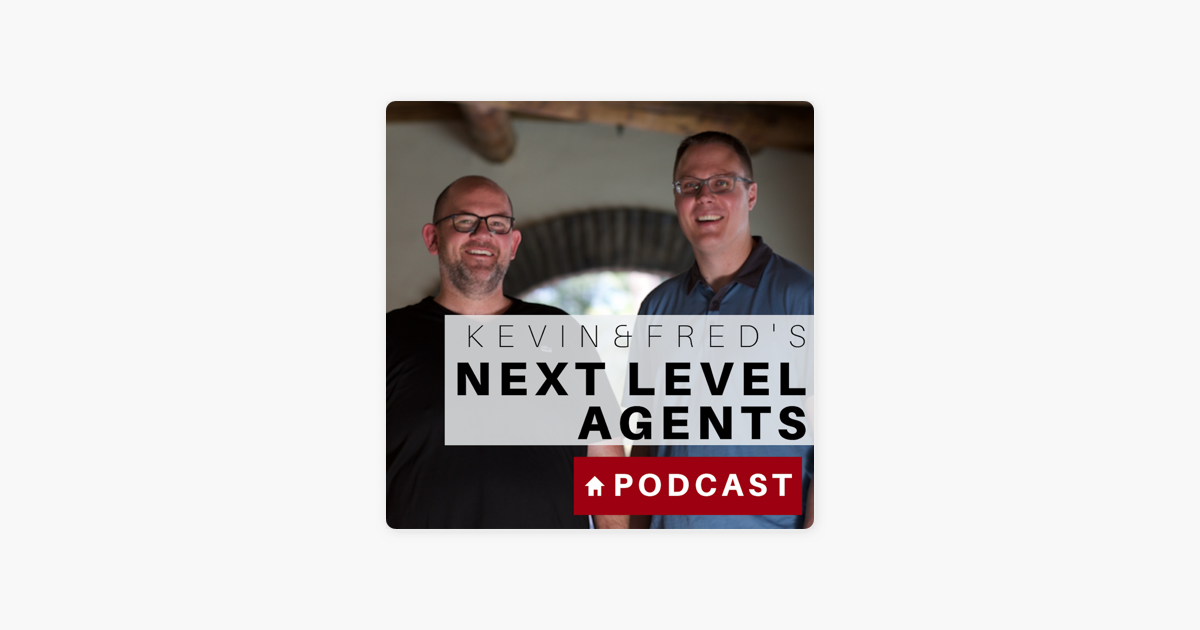 Kevin & Fred's Next Level Podcast: Quick Tips for Realtors