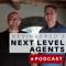 Kevin & Fred's Next Level Agents Podcast: Quick Tips for Realtors and Interviews from the best in the real estate business
