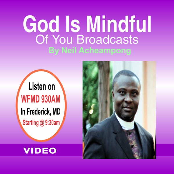 God is Mindful of You Broadcasts -Neil Acheampong