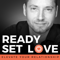 Ready Set Love! | The New Science of Relationships