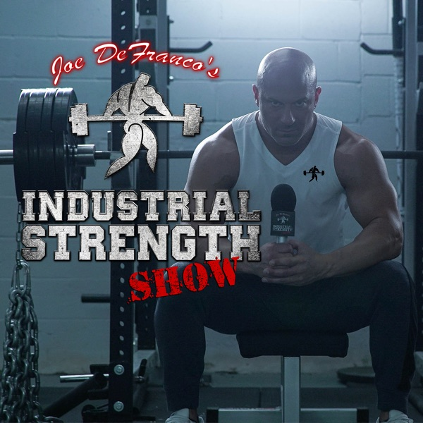 Joe DeFranco's Industrial Strength Show - Podcast – Podtail