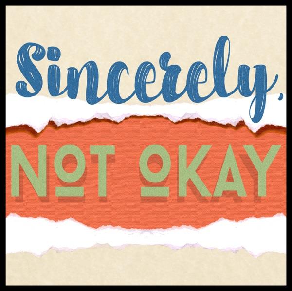 Sincerely Not Okay Artwork