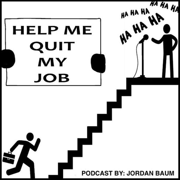 Help Me Quit My Job
