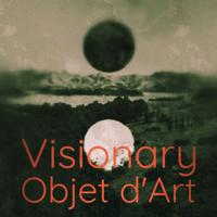 Visionary Objet d'Art podcast