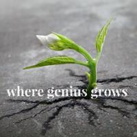 Where Genius Grows podcast